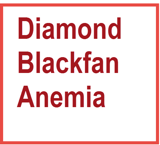 diamond-blackfan-anemia or diamond blackfan syndrome