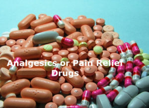 analgesics or pain relief drugs