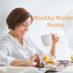 Healthy Morning Habits