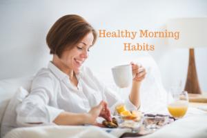 Healthy Morning Habits